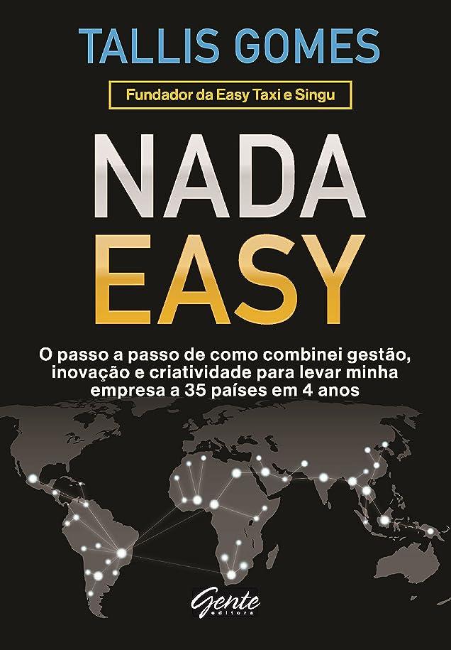 劇的ロック発疹Nada Easy: O passo a passo de como combinei gest?o, inova??o e criatividade para levar minha empresa a 35 países em 4 anos (Portuguese Edition)