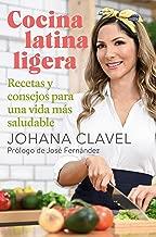 Cocina latina ligera: Recetas y consejos para una vida...