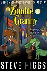 Zombie Granny (Blue Moon 2.5): A Blue Moon Investigations Short Story Kindle Edition