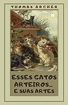 Esses gatos arteiros... e suas artes (Gatos na literatura Livro 5) (Portuguese Edition)