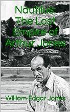 Nautilus: The Lost Empire of Arthur Jones