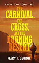 The Carnival, The Cross, and the Burning Desert (Smoke Tree Mystery Book 6)