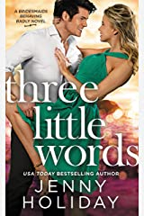 Three Little Words (Bridesmaids Behaving Badly Book 3) Kindle Edition