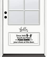 Sticker Perfect Front Door Sign - Hello Since Little Fingers Touch Our Floors Please Remove Your Shoes at The Door. Inspirational Home Vinyl Wall Decals Sayings Art Lettering (Black)