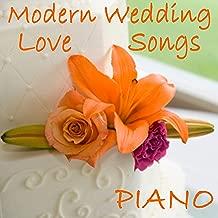 Modern Wedding Love Songs - Piano