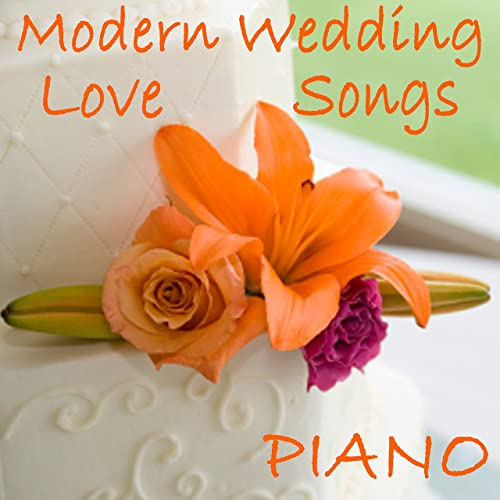 Modern Wedding Love Songs - Piano by Wedding Day Music on
