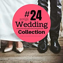 #24 Wedding Songs Collection - Most Beautiful Love Piano Songs for Walk Down the Isle