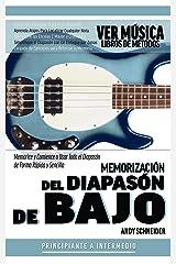 Memorización del Diapasón de Bajo : Memorice y Comience a Usar Todo el Diapasón de Forma Rápida y Sencilla (Spanish Edition) Kindle Edition