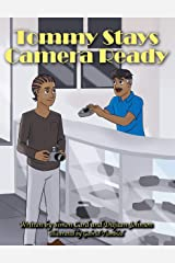 Tommy Stays Camera Ready (You Got Options Financial Literacy Series) Kindle Edition