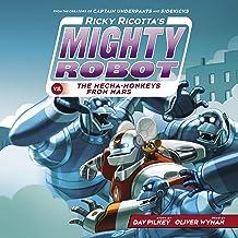 Ricky Ricotta's Mighty Robot vs. the Mecha-Monkeys from Mars: Ricky Ricotta, Book 4