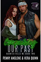 Conquering Our Past (Haunted Hills MC) Kindle Edition