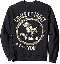 Circle Of Trust My Pitbull You Sweatshirt