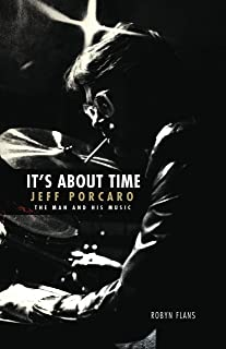Its About Time: Jeff Porcaro, The Man and His Music