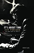 Scaricare Libri It's About Time - Jeff Porcaro: The Man and His Music PDF
