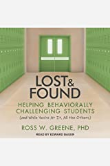 Lost and Found: Helping Behaviorally Challenging Students (and, While You're at It, All the Others) Audible Audiobook