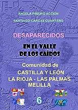DESAPARECIDOS EN EL VALLE DE LOS CAÍDOS Comunidades de CASTILLA Y LEÓN - LA RIOJA - LAS PALMAS - MELILLA