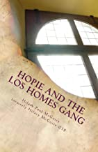 Hopie and the Los Homes Gang: A Gangland Primer