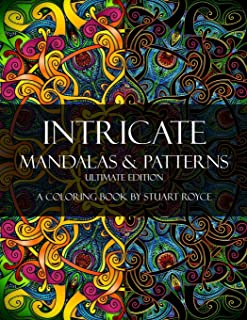 Intricate Mandalas & Patterns - Ultimate Edition: An Adult Coloring Book with Over 100 Detailed Patterns to Enjoy!
