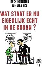 Wat staat er nu eigenlijk echt in de Koran ?: Uitleggen de Koran (Dutch Edition)