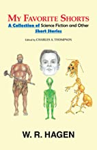 My Favorite Shorts: A Collection of Science Fiction and Other Short Stories
