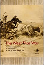 The West That Was: From Texas to Montana; As Told to Nellie Snyder Yost