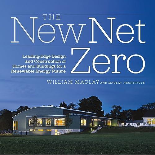 The New Net Zero Leading Edge Design And Construction Of