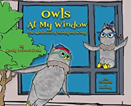 Owls at My Window: The Adventures of Stanley and Windy