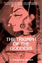 The Triumph of the Goddess: The Canonical Models and Theological Visions of the Devi-Bhagavata Purana (SUNY series in Hindu Studies)
