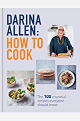 How to Cook: The 100 Essential Recipes Everyone Should Know Kindle Edition