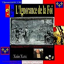 L'IGNORANCE DE LA FOI (French Edition)