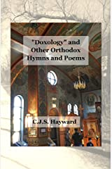 Doxology and Other Orthodox Hymns and Poems (Best Works Book 26) Kindle Edition