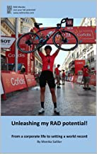 Unleashing my RAD potential: From corporate life to setting a world record