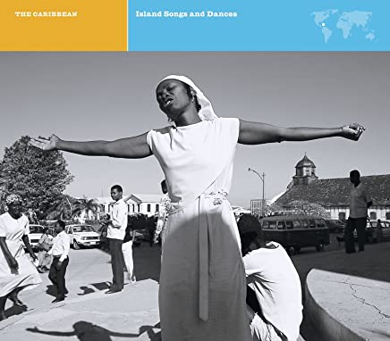 Explorer Series: Caribbean Island Music - Songs And Dances Of Haiti, The Dominican Republic