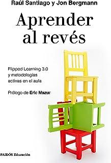 Aprender al revés: Flipped Learning 3.0 y metodologías