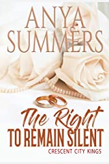 The Right to Remain Silent (Crescent City Kings Book 3) Kindle Edition