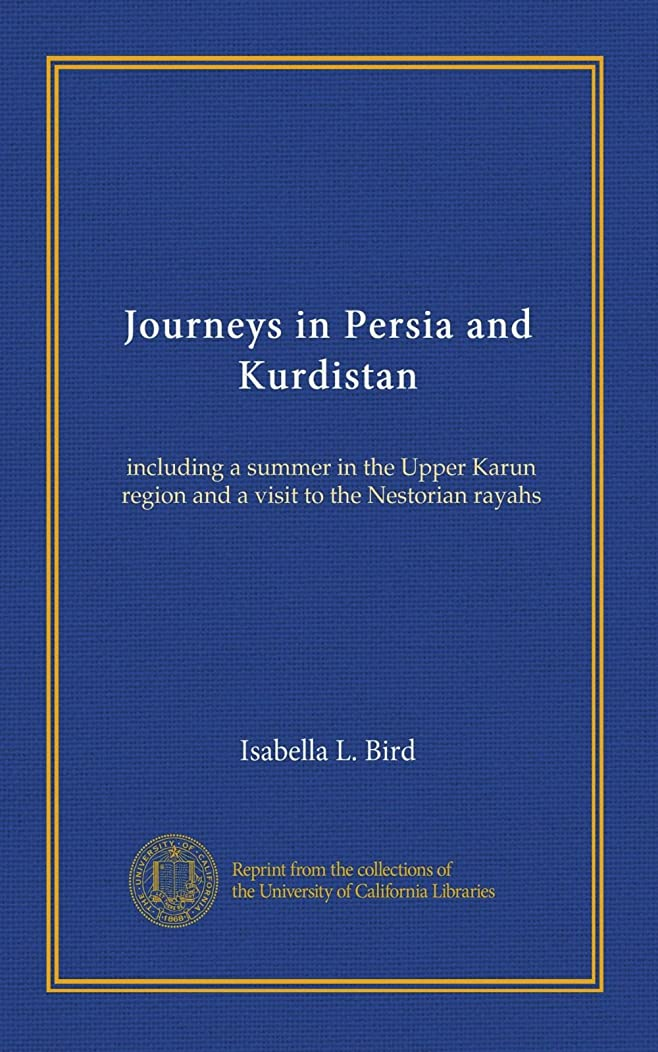 抑圧城囚人Journeys in Persia and Kurdistan (v.1): including a summer in the Upper Karun region and a visit to the Nestorian rayahs