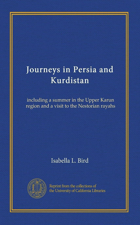 悩むパッケージボーカルJourneys in Persia and Kurdistan (v.1): including a summer in the Upper Karun region and a visit to the Nestorian rayahs
