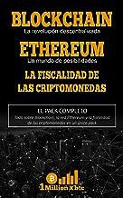 3 EN 1: BLOCKCHAIN, la revolución descentralizada + ETHEREUM, un mundo de posibilidades + LA FISCALIDAD DE LAS CRIPTOMONED...