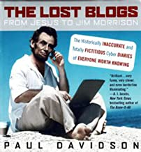 The Lost Blogs: From Jesus to Jim Morrison--The Historically Inaccurate and Totally  Fictitious Cyber Diaries of Everyone Worth Knowing (English Edition)