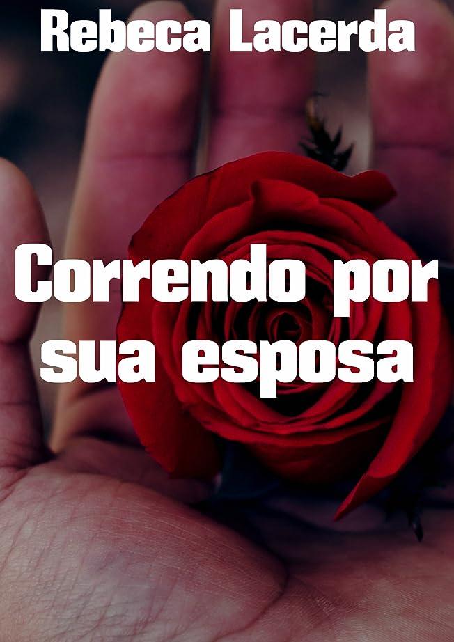 周辺本土ブロックするCorrendo por sua esposa (Portuguese Edition)