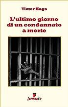 L'ultimo giorno di un condannato a morte (Emozioni senza tempo Vol. 137) (Italian Edition)