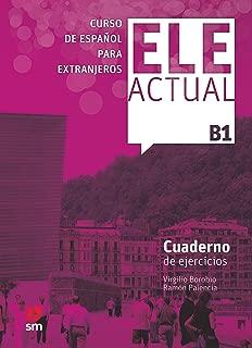 Ele Actual: Cuaderno De Ejercicios B1 (Spanish Edition)