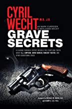 Grave Secrets: A Leading Forensic Expert Reveals the Startling Truth about O.J. Simpson, David Koresh, Vincent Foster, and...