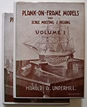 Plank-on-Frame Models and Scale Masting and Rigging (2-vol. set)