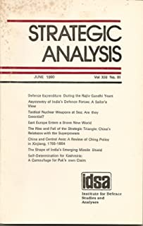 Strategic Analysis (A Journal of the Institute for Defence Studies and Analysis, New Delhi, Eight essays, including essays on India's missle shield, Pakistan and Kashmir, and tactical nuclear weapons at sea)