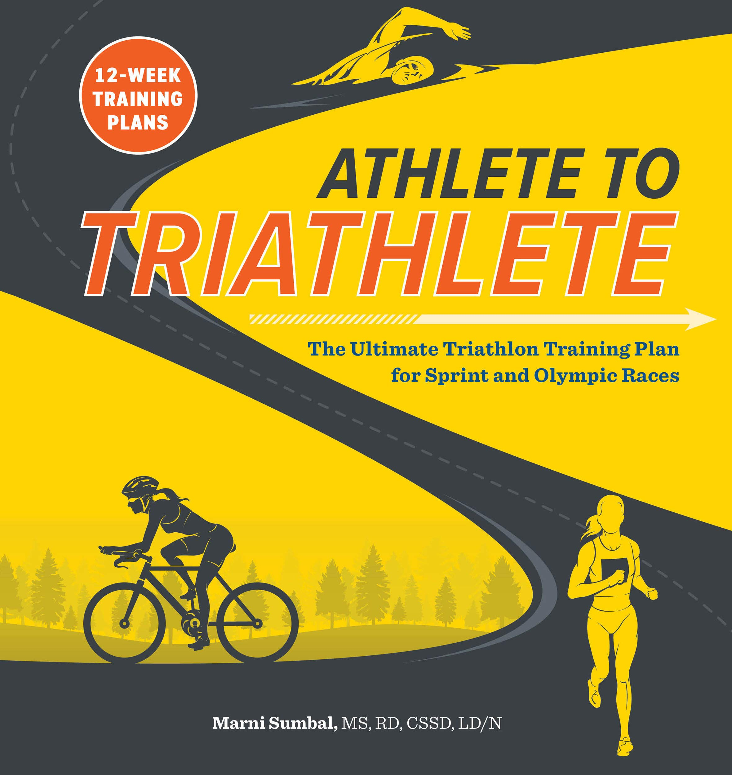 Athlete to Triathlete: The Ultimate Triathlon Training Plan for Sprint and Olympic Races burst: 12 Week Training Plans (En...