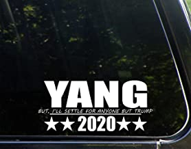 Sign Depot YANG but, I'll Settle for Anyone but Trump 2020 - Decal Bumper Sticker 8-1/4