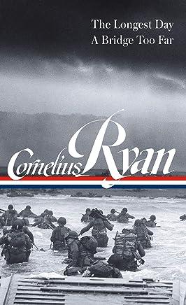 Cornelius Ryan: The Longest Day, A Bridge Too Far (LOA #318)