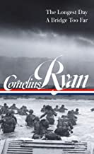 Cornelius Ryan. The Longest Day A Bridge Too Far