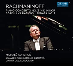 Rachmaninoff: Piano Concerto No. 3, Corelli Variations & Piano Sonata No. 2
